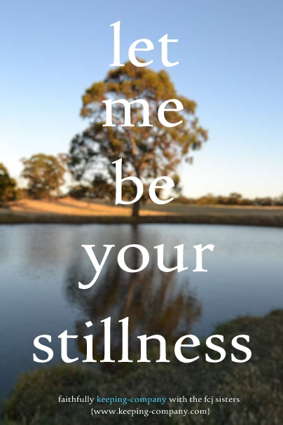 Let Me Be Your Stillness