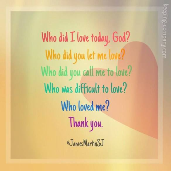 Who did I love today, God?